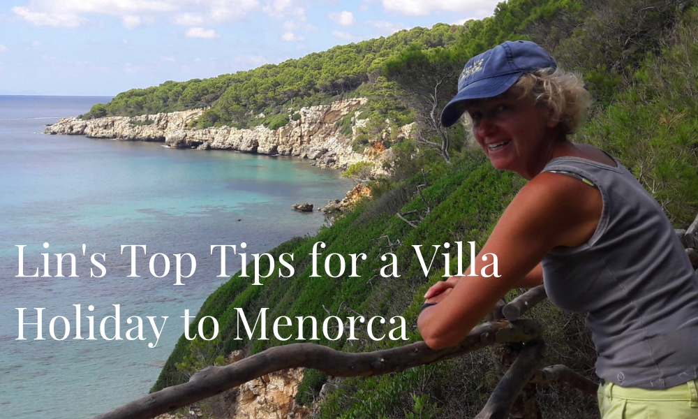 Lin's Top Tips for a villa holiday to Menorca