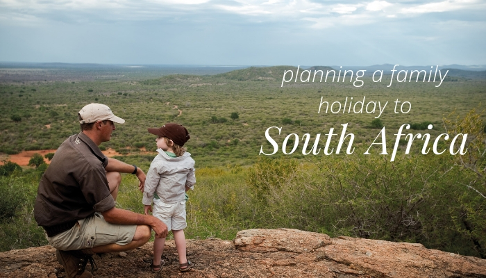 Planning a Family Holiday to South Africa